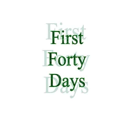 First 40 Days
